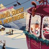 Un Noël suisse à la montagne chez Schilliger