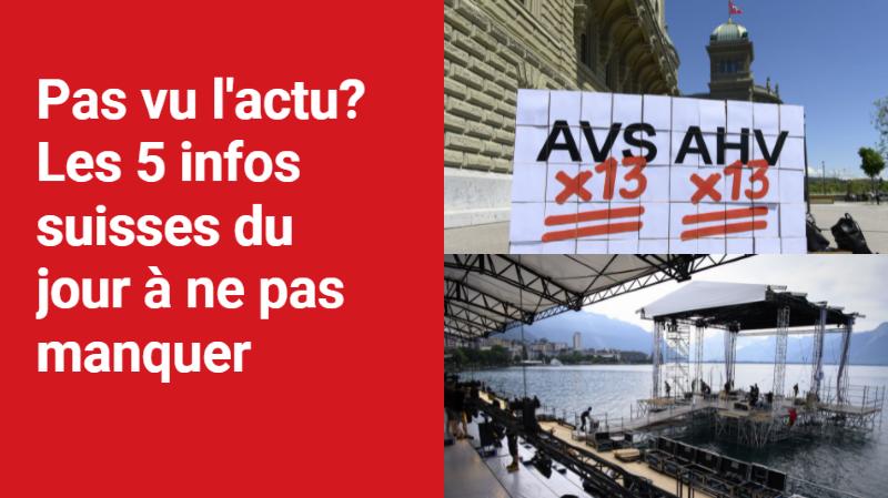 Les 5 infos à retenir dans l'actu suisse de ce lundi 28 juin