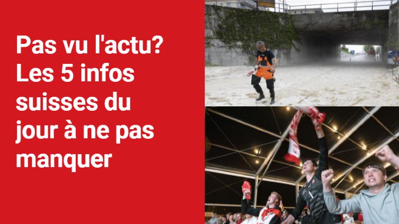 Les 5 infos à retenir dans l'actu suisse de ce mardi 29 juin