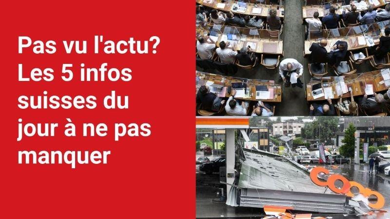 Les 5 infos à retenir dans l'actu suisse de ce mercredi 28 juillet