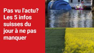 Les 5 infos à retenir dans l'actu suisse de ce mercredi 21 juillet