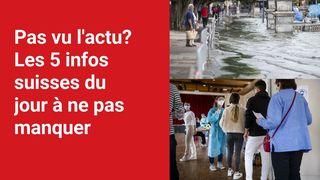 Les 5 infos à retenir dans l'actu suisse de ce jeudi 15 juillet