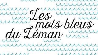Les mots bleus du Léman