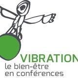Vibrations, le bien-être en conférences