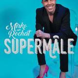 Mirko Rochat - Supermâle