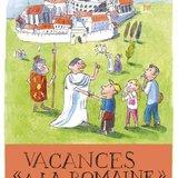 Les bonnes cachettes de Marcus - Vacances romaines