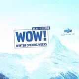 WOW – Winter Opening Weeks