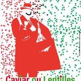 """""""Caviar ou lentilles"""" de Scarnicci et Tarabusi"""