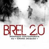 "Brel 2.0 - Hommage contemporain au ""Grand Jaques"""