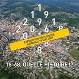 """Exposition temporaire """"18-68. Quelle histoire !?"""""""