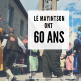 """Le groupe Folklorique """"Lè Mayintson"""" ont 60 ans !"""