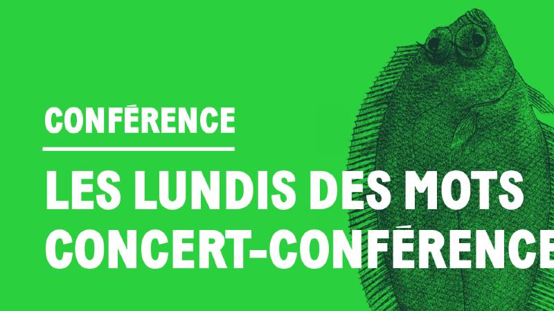 Les lundis des mots - Concert Conférence