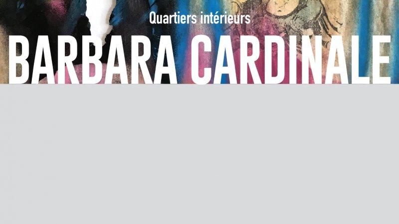 "Exposition ""Quartiers intérieurs"" de Barbara Cardinale"