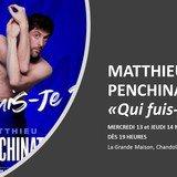 Matthieu Penchinat, Qui fuis-je ?