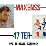 Maxenss / 47 Ter en concert