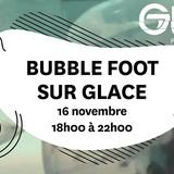 Premier Bubble Foot sur Glace